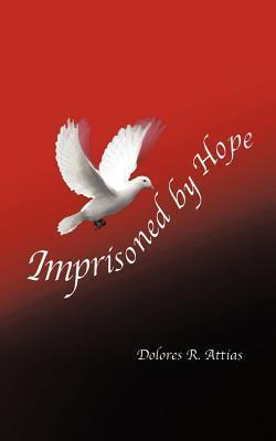 Imprisoned Hope by Dolores Rimblas Attias