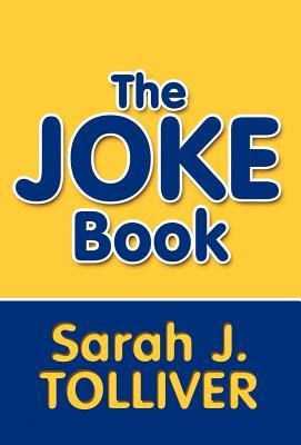 The Joke Book  by  Sarah J. Tolliver