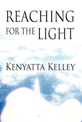 Reaching for the Light  by  Kenyatta Kelley