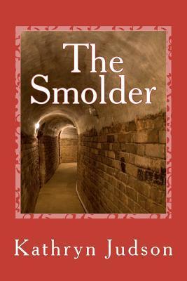 The Smolder Kathryn Judson