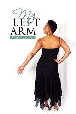 My Left Arm Velynn Saunders