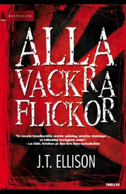 Alla Vackra Flickor  (Taylor Jackson, #1)  by  J.T. Ellison