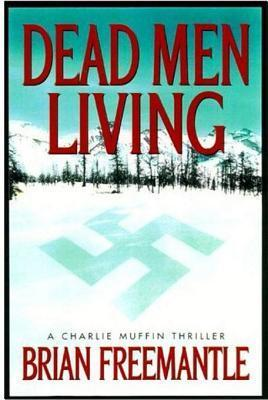 Dead Men Living: A Charlie Muffin Novel Brian Freemantle