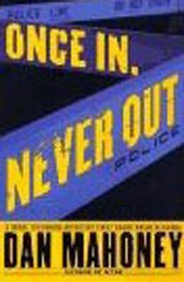 Once In, Never Out Dan Mahoney