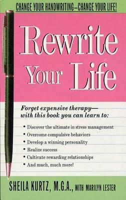 Rewrite Your Life: Change Your Handwriting-Change Your Life!  by  Sheila Kurtz