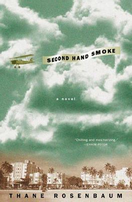 Second Hand Smoke: A Novel Thane Rosenbaum
