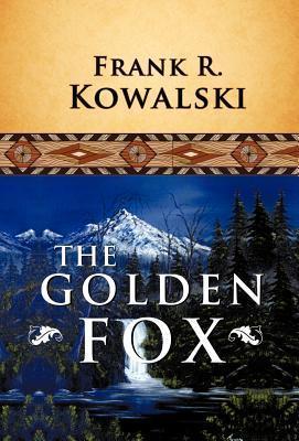 The Golden Fox  by  Frank R. Kowalski