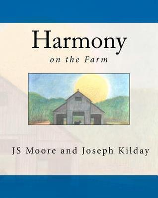 Harmony: Friend to All  by  J.S. Moore