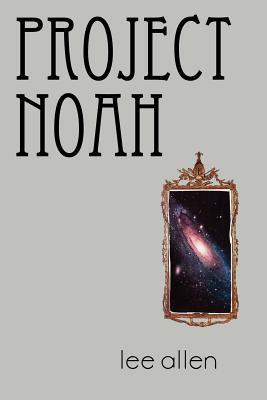 Project Noah  by  Lee        Allen