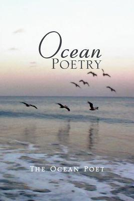 Ocean Poetry  by  The Ocean Poet