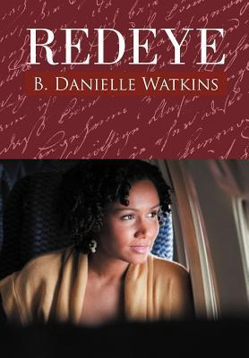Redeye: Book Two in the No Other Man Three Part Tragedy B. Danielle Watkins