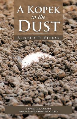 A Kopek in the Dust Arnold D. Pickar