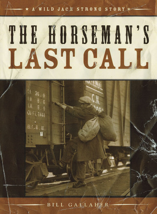 HORSEMANS LAST CALL, THE Bill Gallaher