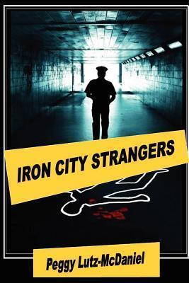 Iron City Strangers Peggy Lutz-McDaniel