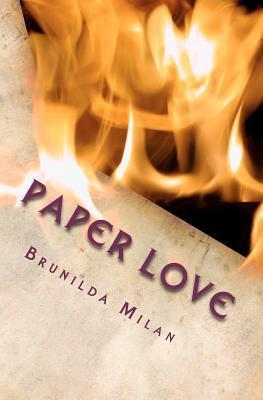 Paper Love: Anything Is Possible in the Name of Love! Brunilda Milan