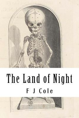 The Land of Night  by  F.J. Cole