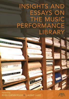 Insights and Essays on the Music Performance Library  by  Russ Girsberger