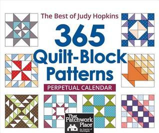 365 Quilt-Block Patterns Perpetual Calendar: The Best of Judy Hopkins  by  Judy Hopkins