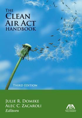 The Clean Air ACT Handbook  by  Julie R. Domike