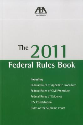 The 2011 Federal Rules Book American Bar Association