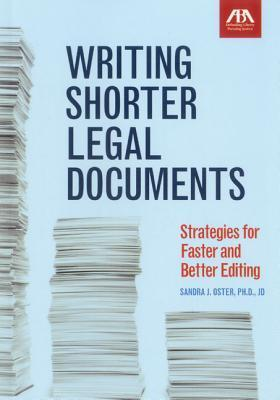 Writing Shorter Legal Documents: Strategies for Faster and Better Editing Sandra Jean Oster