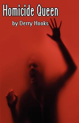 Homicide Queen Derry Hooks