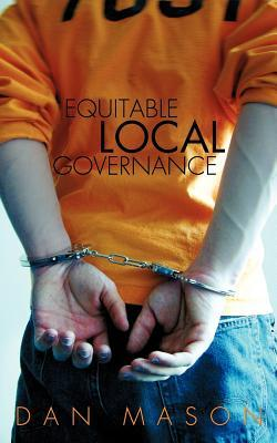 Equitable Local Governance  by  Dan Mason