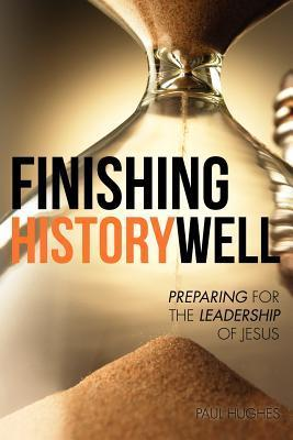 Finishing History Well  by  Paul Hughes