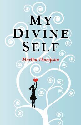 My Divine Self Martha Thompson