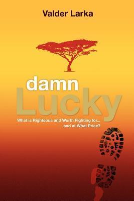 Damn Lucky  by  Valder Larka