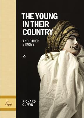 The Young In Their Country: And Other Stories Richard Cumyn