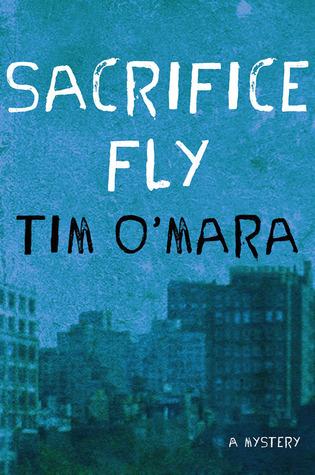 Sacrifice Fly (Raymond Donne Mystery #1) Tim OMara