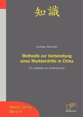 Methodik Zur Vorbereitung Eines Markteintritts in China Hellmann Andreas