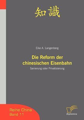 Die Reform Der Chinesischen Eisenbahn Eike A. Langenberg