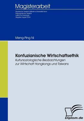 Konfuzianische Wirtschaftsethik Meng-Ping Ni