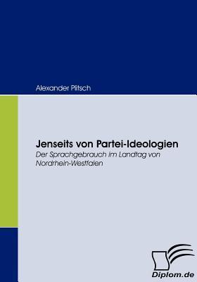 Jenseits Von Partei-Ideologien  by  Alexander Plitsch