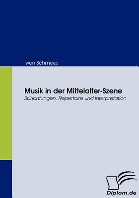 Musik in Der Mittelalter-Szene Iwen Schmees
