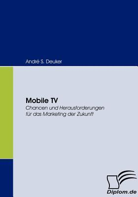 Mobile TV Andr S. Deuker
