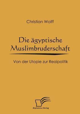 Die Gyptische Muslimbruderschaft Christian Wolff