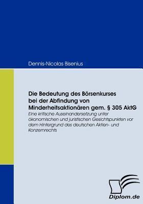 Die Bedeutung Des B Rsenkurses Bei Der Abfindung Von Minderheitsaktion Ren Gem. 305 Aktg Dennis-Nicolas Bisenius