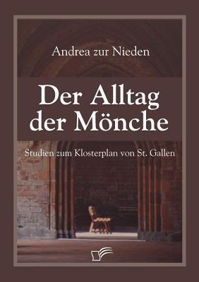 Der Alltag Der M Nche  by  Andrea Zur Nieden
