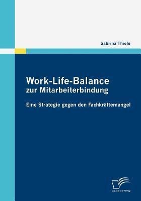 Work-Life-Balance Zur Mitarbeiterbindung Sabrina Thiele