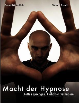 Macht Der Hypnose Benedikt Ahlfeld