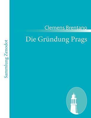 Die Gr Ndung Prags Clemens Brentano