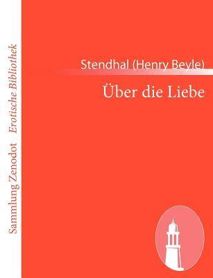 Uber Die Liebe/ About Love Stendhal