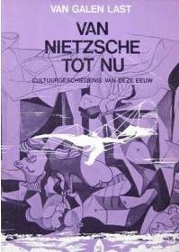 Van Nietzsche tot nu H. van Galen Last