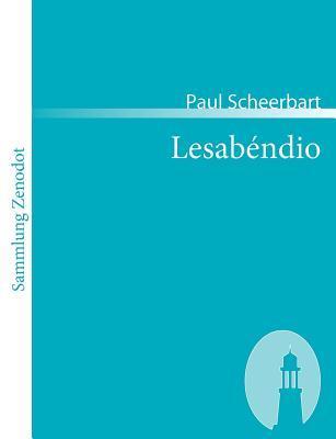 Lesabendio: Ein Asteroiden Roman  by  Paul Scheerbart