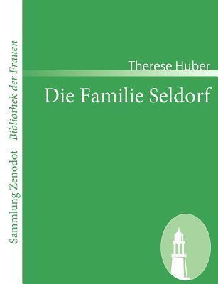 Die Familie Seldorf Therese Huber