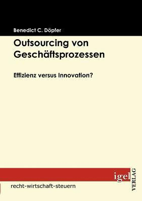 Outsourcing Von Gesch Ftsprozessen Benedict D. Pfer