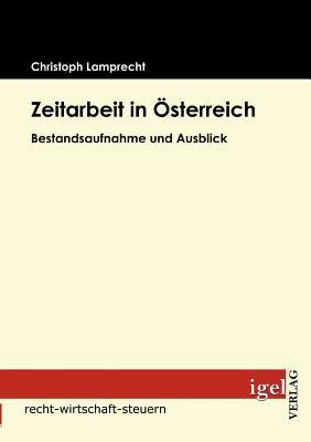 Zeitarbeit in Sterreich  by  Christoph Lamprecht